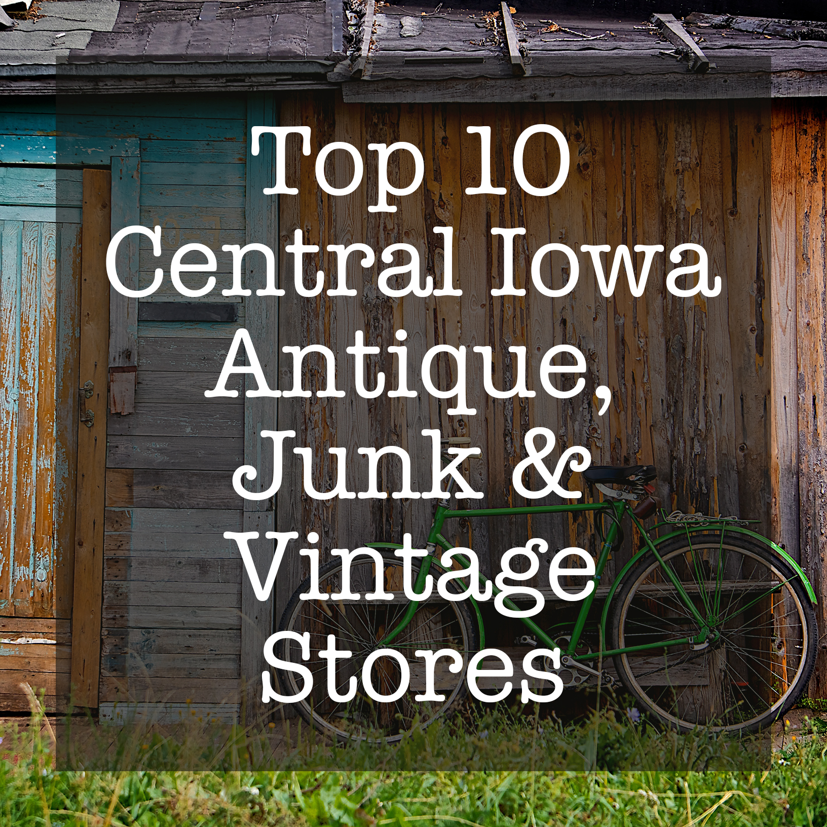 top 10 central iowa antique junk vintage stores u2013 twice the story